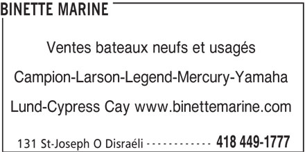 Binette Marine (418-449-1777) - Annonce illustrée======= - BINETTE MARINE Ventes bateaux neufs et usagés Campion-Larson-Legend-Mercury-Yamaha Lund-Cypress Cay www.binettemarine.com ------------ 418 449-1777 131 St-Joseph O Disraéli