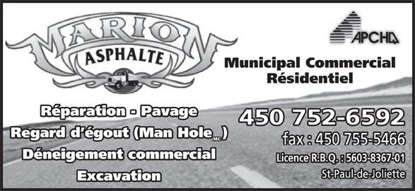 Marion Asphalte (450-752-6592) - Annonce illustrée======= - Municipal Commercial Résidentiel Réparation - Pavage 450 752-6592 Regard d égout (Man Hole  ) MC fax : 450 755-5466 Déneigement commercial Licence R.B.Q. : 5603-8367-01 St-Paul-de-Joliette Excavation