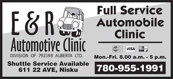 E & R Automotive Clinic (780-955-1991) - Display Ad - Mon.-Fri. 8.00 a.m. - 5 p.m. Shuttle Service Available 780-955-1991 611 22 AVE, Nisku Mon.-Fri. 8.00 a.m. - 5 p.m. Shuttle Service Available 780-955-1991 611 22 AVE, Nisku
