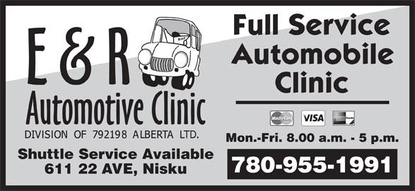 E & R Automotive Clinic (780-955-1991) - Display Ad - Mon.-Fri. 8.00 a.m. - 5 p.m. Shuttle Service Available 780-955-1991 611 22 AVE, Nisku