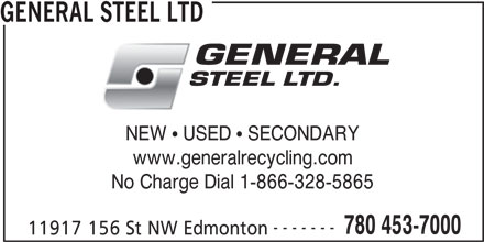 General Steel Ltd (780-453-7000) - Display Ad - GENERAL STEEL LTD NEW   USED   SECONDARY www.generalrecycling.com No Charge Dial 1-866-328-5865 ------- 780 453-7000 11917 156 St NW Edmonton