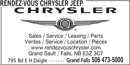 Rendez-Vous Chrysler Jeep (506-473-5000) - Annonce illustrée======= - RENDEZ-VOUS CHRYSLER JEEP Sales / Service / Leasing / Parts www.rendezvouschrysler.com Grand Sault / Falls, NB E3Z 3C7 Grand Falls 506 473-5000 795 Bd E H Daigle ------- Ventes / Service / Location / Pièces Ventes / Service / Location / Pièces RENDEZ-VOUS CHRYSLER JEEP Sales / Service / Leasing / Parts www.rendezvouschrysler.com Grand Sault / Falls, NB E3Z 3C7 Grand Falls 506 473-5000 795 Bd E H Daigle -------