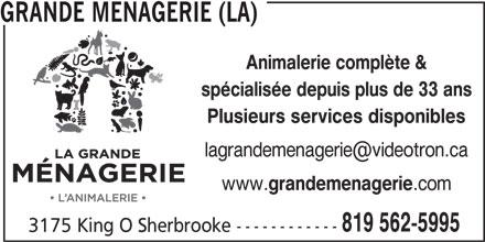 La Grande Ménagerie (819-562-5995) - Annonce illustrée======= - www. GRANDE MENAGERIE (LA) Animalerie complète & spécialisée depuis plus de 33 ans Plusieurs services disponibles grandemenagerie 819 562-5995 3175 King O Sherbrooke ------------ .com