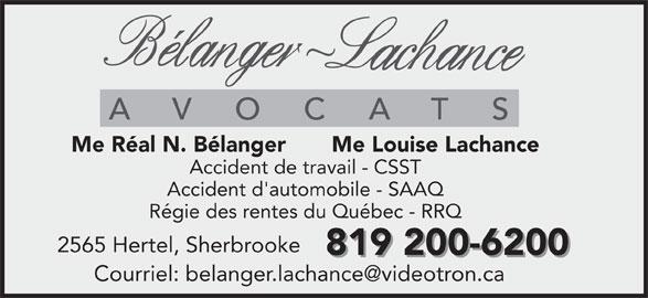 Bélanger Lachance Avocats Inc (819-566-7511) - Annonce illustrée======= - Me Réal N. Bélanger       Me Louise Lachance Accident de travail - CSST Accident d'automobile - SAAQ Régie des rentes du Québec - RRQ 2565 Hertel, Sherbrooke 819 200-6200