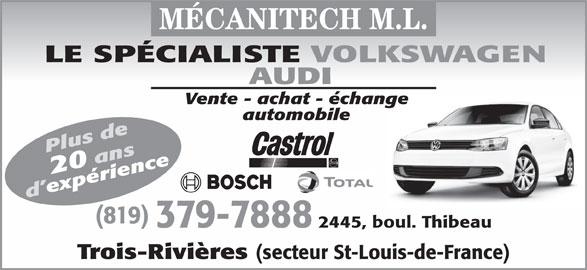 Mécanitech M L (819-379-7888) - Annonce illustrée======= - Trois-Rivières (secteur St-Louis-de-France) MÉCANITECH M.L. LE SPÉCIALISTE VOLKSWAGEN AUDI Vente - achat - échange automobile Plus de20 ans d expérience (819) 379-7888 2445, boul. Thibeau