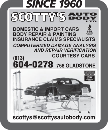 Scotty's Auto Body Ltd (613-234-8056) - Annonce illustrée======= - DOMESTIC & IMPORT CARS BODY REPAIR & PAINTING INSURANCE CLAIMS SPECIALISTS COMPUTERIZED DAMAGE ANALYSIS AND REPAIR VERIFICATION COURTESY CARS (613) 604-0278 758 GLADSTONE