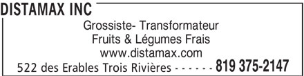 Distamax Inc (819-375-2147) - Annonce illustrée======= - Fruits & Légumes Frais www.distamax.com 819 375-2147 522 des Erables Trois Rivières - - - - - - DISTAMAX INC Grossiste- Transformateur