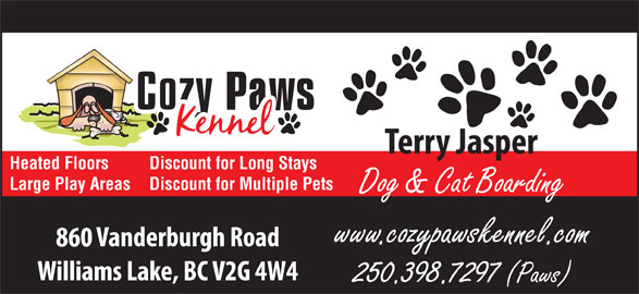 Cozy Paws Kennels (250-398-7297) - Annonce illustrée======= - Heated Floors Discount for Long Stays Large Play Areas Discount for Multiple Pets Dog & Cat Boarding www.cozypawskennel.com 250.398.7297 (Paws)
