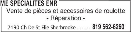 ME Spécialités Enr (819-562-6260) - Annonce illustrée======= - Vente de pièces et accessoires de roulotte - Réparation - ME SPECIALITES ENR 819 562-6260 7190 Ch De St Elie Sherbrooke ------