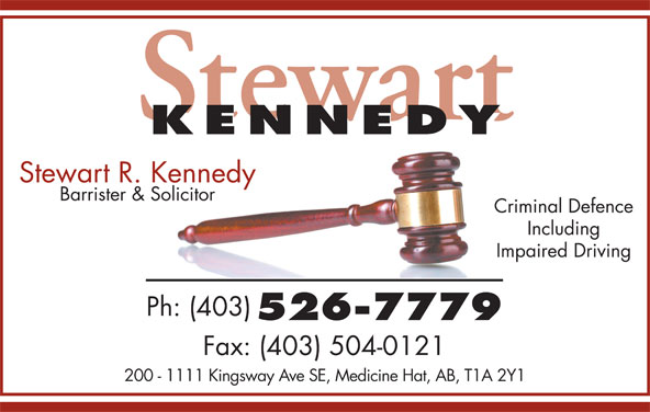 Kennedy Stewart R Barrister & Solicitor (403-526-7779) - Display Ad - Stewart KENNEDY Stewart R. Kennedy Barrister & Solicitor Criminal Defence Including Impaired Driving Ph: (403) 526-7779 Fax: (403) 504-0121 200 - 1111 Kingsway Ave SE, Medicine Hat, AB, T1A 2Y1