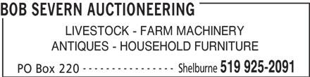 Severn Bob Auctioneering (519-925-2091) - Display Ad - LIVESTOCK - FARM MACHINERY ANTIQUES - HOUSEHOLD FURNITURE ---------------- Shelburne 519 925-2091 PO Box 220 BOB SEVERN AUCTIONEERING