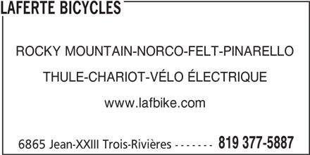 Laferté Bicycles (819-377-5887) - Annonce illustrée======= - LAFERTE BICYCLES THULE-CHARIOT-VÉLO ÉLECTRIQUE www.lafbike.com 819 377-5887 6865 Jean-XXIII Trois-Rivières ------- ROCKY MOUNTAIN-NORCO-FELT-PINARELLO
