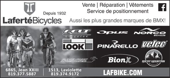 Laferté Bicycles (819-374-9172) - Annonce illustrée======= - Depuis 1932 Aussi les plus grandes marques de BMX! LAFBIKE.COM Vente Réparation Vêtements Service de positionnement