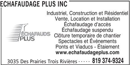 Échafaudage Plus Inc (819-374-9324) - Annonce illustrée======= - Clôture temporaire de chantier Spectacles et Événements Ponts et Viaducs - Étaiement www.echafaudageplus.com ECHAFAUDAGE PLUS INC Industriel, Construction et Résidentiel Vente, Location et Installation Échafaudage d'accès Échafaudage suspendu ----- 819 374-9324 3035 Des Prairies Trois Rivières