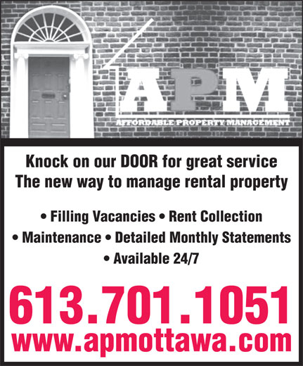 Affordable Property Management (613-842-8100) - Annonce illustrée======= - Maintenance   Detailed Monthly Statements Available 24/7 613.701.1051 www.apmottawa.com Knock on our DOOR for great service The new way to manage rental property Filling Vacancies   Rent Collection Maintenance   Detailed Monthly Statements Available 24/7 613.701.1051 www.apmottawa.com Knock on our DOOR for great service The new way to manage rental property Filling Vacancies   Rent Collection