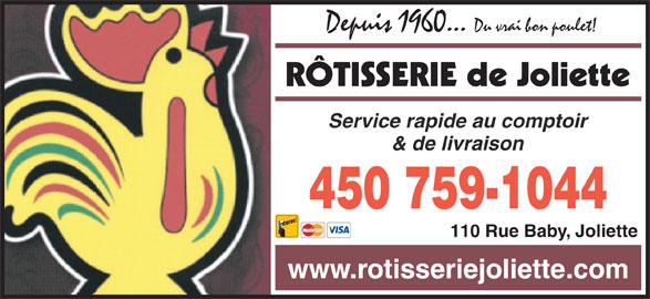 Rôtisserie De Joliette (450-759-1044) - Annonce illustrée======= - Depuis 1960... Du vrai bon poulet! RÔTISSERIE de Joliette Service rapide au comptoir & de livraison 450 759-1044 110 Rue Baby, Joliette www.rotisseriejoliette.com