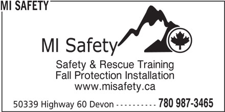 MI Safety Inc (780-987-3465) - Display Ad - MI SAFETY Safety & Rescue Training Fall Protection Installation www.misafety.ca 50339 Highway 60 Devon ---------- 780 987-3465