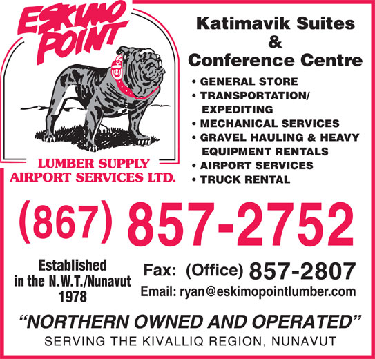 Eskimo Point Lumber & Supply Airport Services Ltd (867-857-2752) - Display Ad - GENERAL STORE TRANSPORTATION/ EXPEDITING MECHANICAL SERVICES GRAVEL HAULING & HEAVY EQUIPMENT RENTALS AIRPORT SERVICES TRUCK RENTAL Katimavik Suites & Conference Centre
