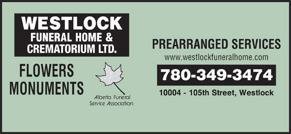 Westlock Funeral Home & Crematorium Ltd (780-349-3474) - Display Ad - www.westlockfuneralhome.com 780-349-3474 PREARRANGED SERVICES CREMATORIUM LTD.