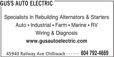 Gus's Auto Electric (604-792-4669) - Display Ad - GUS'S AUTO ELECTRIC Specialists In Rebuilding Alternators & Starters Auto   Industrial   Farm   Marine   RV Wiring & Diagnosis www.gusautoelectric.com ------ 604 792-4669 45940 Railway Ave Chilliwack