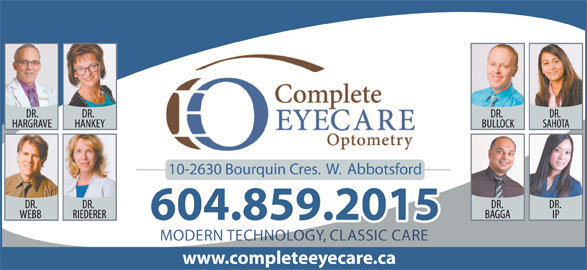 Complete EyeCare Optometry (604-859-2015) - Display Ad - 10-2630 Bourquin Cres.  W.  Abbotsford 604.859.2015 MODERN TECHNOLOGY, CLASSIC CARE www.completeeyecare.ca