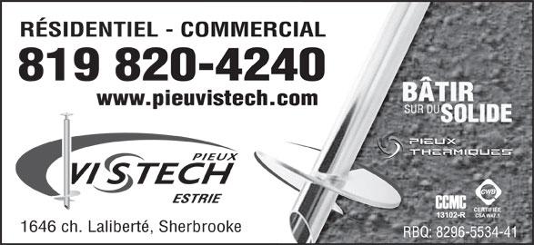 Pieux Vistech (819-820-4240) - Annonce illustrée======= - RÉSIDENTIEL - COMMERCIAL 819 820-4240 www.pieuvistech.com ESTRIE 1646 ch. Laliberté, Sherbrooke RBQ: 8296-5534-41