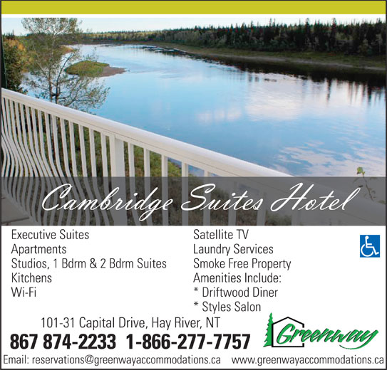 Cambridge Suites (Hotel) (867-874-2233) - Display Ad - Executive Suites Satellite TV Apartments Laundry Services Studios, 1 Bdrm & 2 Bdrm Suites Smoke Free Property Kitchens Amenities Include: Wi-Fi * Driftwood Diner * Styles Salon 101-31 Capital Drive, Hay River, NT 867 874-2233  1-866-277-7757 Executive Suites Satellite TV Apartments Laundry Services Studios, 1 Bdrm & 2 Bdrm Suites Smoke Free Property Kitchens Amenities Include: Wi-Fi * Driftwood Diner * Styles Salon 101-31 Capital Drive, Hay River, NT 867 874-2233  1-866-277-7757