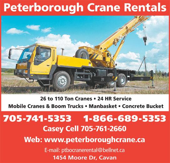 Peterborough Crane Rental (705-741-5353) - Display Ad - Peterborough Crane Rentals 26 to 110 Ton Cranes   24 HR Service Mobile Cranes & Boom Trucks   Manbasket   Concrete Bucket 705-741-5353   1-866-689-5353 Casey Cell 705-761-2660 Web: www.peterboroughcrane.ca 1454 Moore Dr, Cavan
