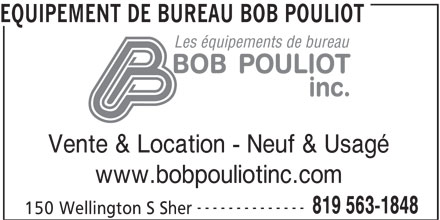 Equipement de Bureau Bob Pouliot (819-563-1848) - Annonce illustrée======= - EQUIPEMENT DE BUREAU BOB POULIOT Les équipements de bureau Vente & Location - Neuf & Usagé www.bobpouliotinc.com -------------- 819 563-1848 150 Wellington S Sher