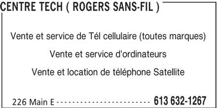 Centre de Communication Tech / Rogers Sans-Fil (613-632-1267) - Annonce illustrée======= - CENTRE TECH ( ROGERS SANS-FIL ) Vente et service de Tél cellulaire (toutes marques) Vente et service d'ordinateurs Vente et location de téléphone Satellite ------------------------ 613 632-1267 226 Main E