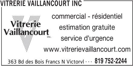 Vitrerie Vaillancourt Inc (819-752-2244) - Annonce illustrée======= - commercial - résidentiel estimation gratuite service d'urgence www.vitrerievaillancourt.com --- 819 752-2244 363 Bd des Bois Francs N Victorvl VITRERIE VAILLANCOURT INC
