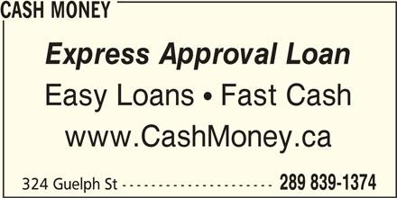 Cash Money (905-873-8797) - Display Ad - CASH MONEY Express Approval Loan Easy Loans  Fast Cash www.CashMoney.ca 324 Guelph St --------------------- 289 839-1374 CASH MONEY Express Approval Loan Easy Loans  Fast Cash www.CashMoney.ca 324 Guelph St --------------------- 289 839-1374