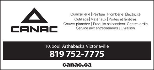 Canac (819-752-7775) - Display Ad - 10, boul. Arthabaska, Victoriaville 819 752-7775 10, boul. Arthabaska, Victoriaville 819 752-7775