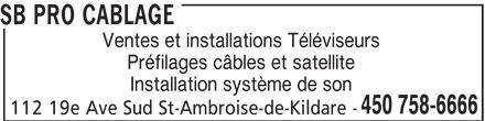SB Pro Câblage (450-758-6666) - Annonce illustrée======= - Ventes et installations Téléviseurs Préfilages câbles et satellite Installation système de son 450 758-6666 112 19e Ave Sud St-Ambroise-de-Kildare - SB PRO CABLAGE