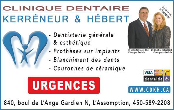 A La Clinique Dentaire Kérreneur Et Hébert (450-589-2208) - Annonce illustrée======= - - Blanchiment des dents - Couronnes de céramique 840, boul de L Ange Gardien N, L Assomption, 450-589-220 - Dentisterie générale & esthétique - Prothèses sur implants