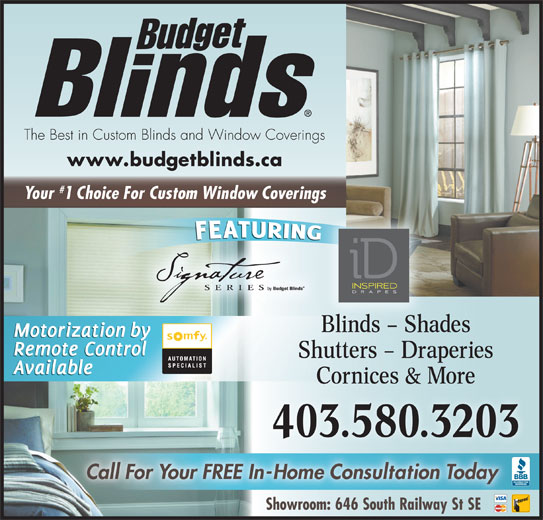 Budget Blinds (403-580-3203) - Display Ad - The Best in Custom Blinds and Window Coverings www.budgetblinds.ca Your 1 Choice For Custom Window Coverings Ddl((Ddl((`4),(`4),(`*u)(Ddl((Ddl((Ddo*(`4),(`4)+(Ddl((Ddl((Ddl((`4),(`4),(`*u Blinds - Shades Shutters - Draperies Cornices & More 403.580.3203 Call For Your FREE In-Home Consultation Today Showroom: 646 South Railway St SE The Best in Custom Blinds and Window Coverings www.budgetblinds.ca Your 1 Choice For Custom Window Coverings Ddl((Ddl((`4),(`4),(`*u)(Ddl((Ddl((Ddo*(`4),(`4)+(Ddl((Ddl((Ddl((`4),(`4),(`*u Blinds - Shades Shutters - Draperies Cornices & More 403.580.3203 Call For Your FREE In-Home Consultation Today Showroom: 646 South Railway St SE