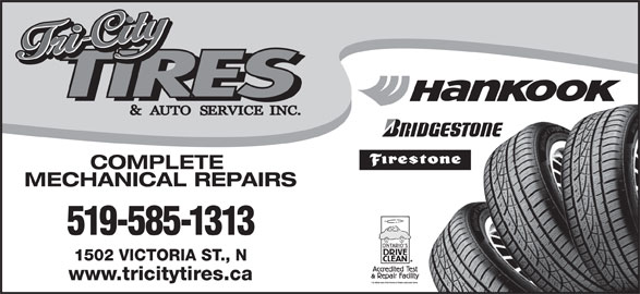 Tri-City Tires & Automotive (519-585-1313) - Display Ad - www.tricitytires.ca COMPLETE MECHANICAL REPAIRS 519-585-1313 1502 VICTORIA ST., N