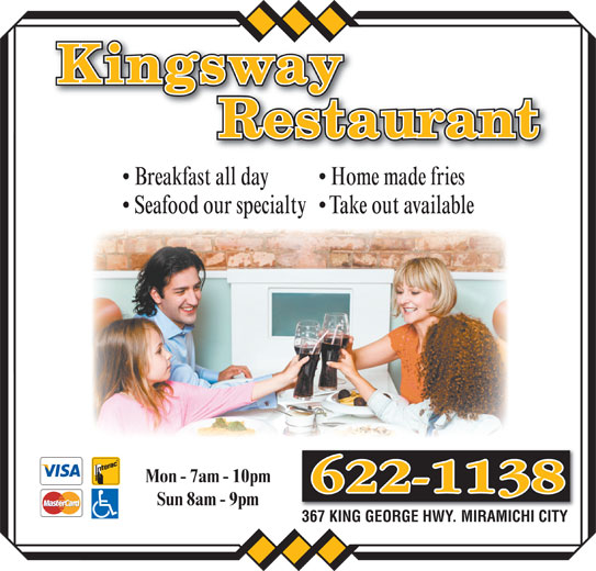 Kingsway Restaurant (506-622-1138) - Annonce illustrée======= - Home made fries  Breakfast all day Mon - 7am - 10pm Sun 8am - 9pm 367 KING GEORGE HWY. MIRAMICHI CITY Take out available  Seafood our specialty