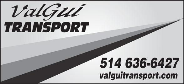 Valgui Transport Inc (514-636-6440) - Display Ad - valguitransport.com 514 636-6427