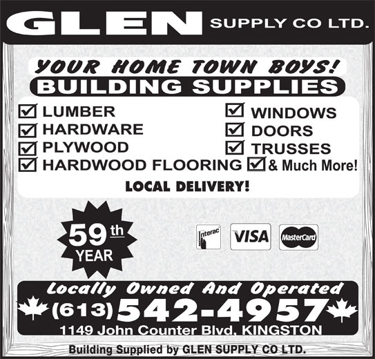 Glen Supply Co Ltd (613-542-4957) - Display Ad - 1149 John Counter Blvd, KINGSTON Building Supplied by GLEN SUPPLY CO LTD. LOCAL DELIVERY! th (613) 542-4957 59