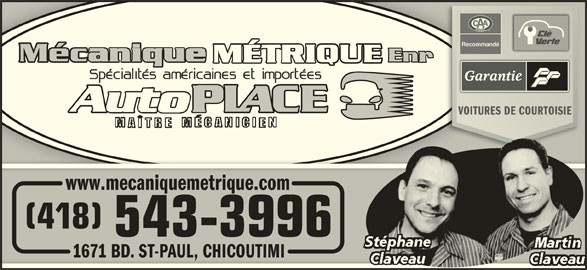Garage Mécanique Métrique (418-543-3996) - Annonce illustrée======= - VOITURES DE COURTOISIEVOITURES DE COURTOISIE www.mecaniquemetrique.com (418)(418 543-3996 1671 BD. ST-PAUL, CHICOUTIMI71  CHICOUTIMI