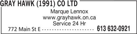 Gray Hawk (1991) Co Ltd (613-632-0921) - Annonce illustrée======= - 613 632-0921 772 Main St E --------------------- www.grayhawk.on.ca GRAY HAWK (1991) CO LTD Marque Lennox Service 24 Hr