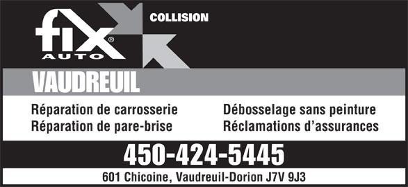 Fix Auto Vaudreuil (450-424-5445) - Annonce illustrée======= - COLLISION VAUDREUIL Réparation de carrosserie Débosselage sans peinture Réparation de pare-brise Réclamations d assurances 450-424-5445 601 Chicoine, Vaudreuil-Dorion J7V 9J3