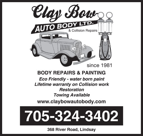 Clay Bow Auto Body (705-324-3402) - Display Ad - 705-324-3402 368 River Road, Lindsay since 1981 & Collision Repairs www.claybowautobody.com
