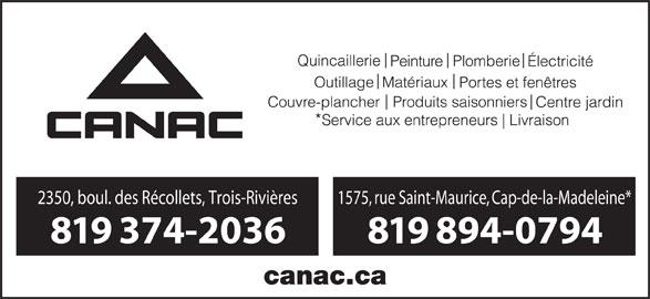 Canac (819-374-2036) - Annonce illustrée======= - 819 894-0794 2350, boul. des Récollets, Trois-Rivières 1575, rue Saint-Maurice, Cap-de-la-Madeleine* 819 374-2036