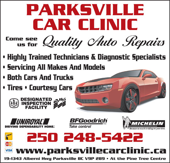 Parksville Car Clinic (250-248-5422) - Display Ad - PARKSVILLE CAR CLINIC Come see us for Highly Trained Technicians & Diagnostic Specialists Servicing All Makes And Models Both Cars And Trucks Tires   Courtesy Cars 250 248-5422 www.parksvillecarclinic.ca 19-1343 Alberni Hwy Parksville BC V9P 2B9   At the Pine Tree Centre