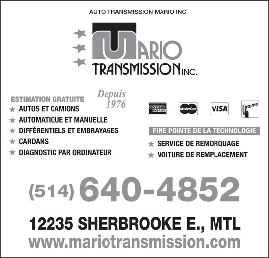 Transmission Mario Inc (514-640-4852) - Annonce illustrée======= - AUTO TRANSMISSION MARIO INC Depuis ESTIMATION GRATUITE 1976 AUTOS ET CAMIONS AUTOMATIQUE ET MANUELLE DIFFÉRENTIELS ET EMBRAYAGES FINE POINTE DE LA TECHNOLOGIE CARDANS SERVICE DE REMORQUAGE DIAGNOSTIC PAR ORDINATEUR VOITURE DE REMPLACEMENT (514) 640-4852 12235 SHERBROOKE E., MTL www.mariotransmission.com