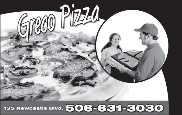 Greco Pizza (506-310-3030) - Annonce illustrée======= - GrecoPizza 135 Newcastle Blvd. 506-631-30305