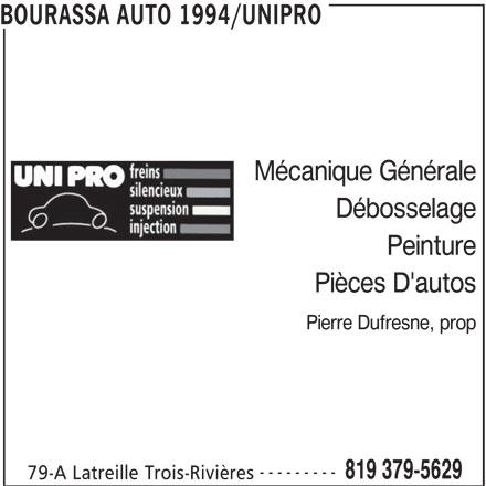 Bourassa Auto 1994 Enr (819-379-5629) - Annonce illustrée======= - BOURASSA AUTO 1994/UNIPRO Mécanique Générale Débosselage Peinture Pièces D'autos 79-A Latreille Trois-Rivières Pierre Dufresne, prop --------- 819 379-5629