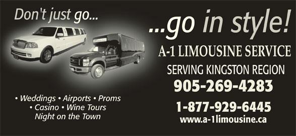 A-1 Limousine Service (613-968-7169) - Display Ad - Casino   Wine Tours  Casino   Wine Tours 1-877-929-6445 Night on the Town www.a-1limousine.ca Don't just go...Don'tj t us go... ...go in style! A-1 LIMOUSINE SERVICEA-1 SERVING KINGSTON REGIONSE 905-269-42839 Weddings   Airports   Promseddings   Airports   Proms